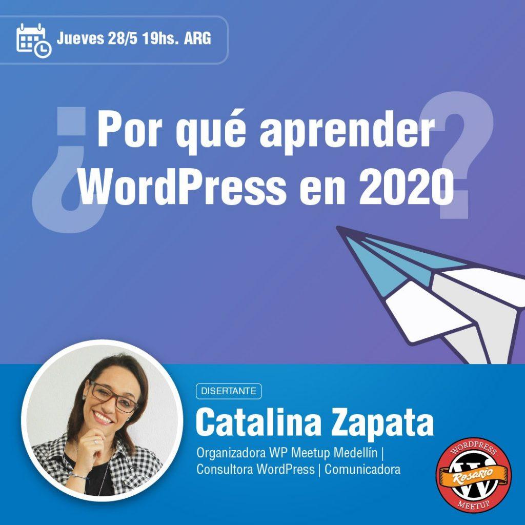 Por qué aprender WordPress en 2020. Nos lo cuenta Catalina Zapata en el MeetUp WordPress Rosario